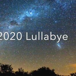 2020 LULLABYE